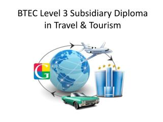 BTEC Level 3 Subsidiary Diploma in Travel & Tourism