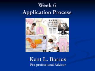 Week 6 Application Process