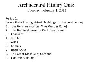 Architectural History Quiz	 Tuesday, February 4, 2014
