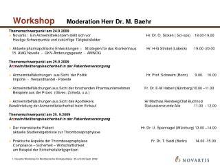 Workshop      Moderation Herr Dr. M. Baehr