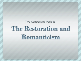 THE RESTORATION AND EIGHTEENTH CENTURY