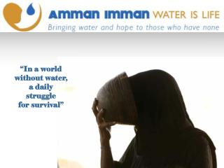 """In a world without water, a daily struggle for survival"""