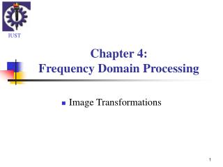 Chapter 4: Frequency Domain Processing