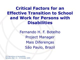 Critical Factors for an Effective Transition to School and Work for Persons with Disabilities