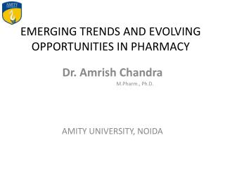 EMERGING  TRENDS AND EVOLVING OPPORTUNITIES IN  PHARMACY