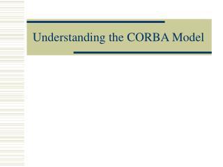 Understanding the CORBA Model