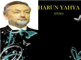 HARUN YAHYA (1956-)