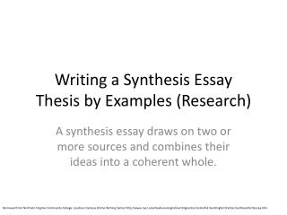 Writing a Synthesis Essay Thesis by  Examples (Research)