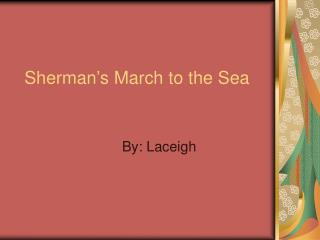 Sherman�s March to the Sea