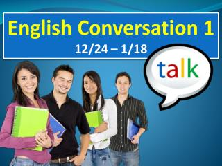 English Conversation 1 12/24 – 1/18