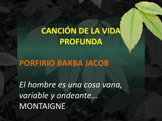CANCIÓN DE LA VIDA PROFUNDA PORFIRIO BARBA JACOB