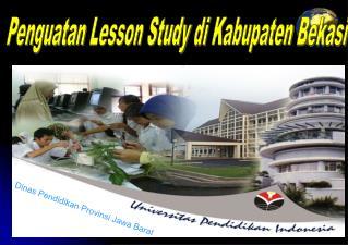 Penguatan Lesson  Study  di  Kabupaten Bekasi