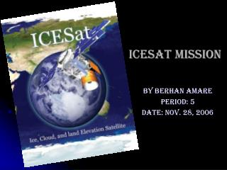 ICESat Mission