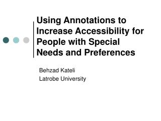 Using Annotations to Increase Accessibility for People with Special Needs and Preferences