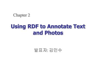 Using RDF to Annotate Text and Photos