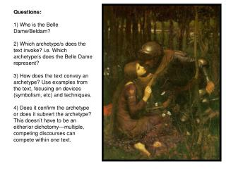 Questions: 1) Who is the Belle Dame/Beldam?