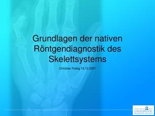 Grundlagen der nativen R ntgendiagnostik des Skelettsystems