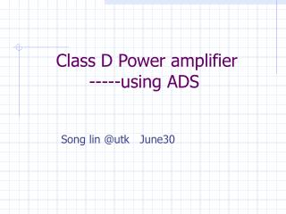 Class D Power amplifier -----using ADS