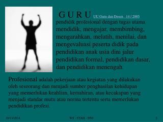 G U R U  UU Guru  dan Dosen    14 / 2005
