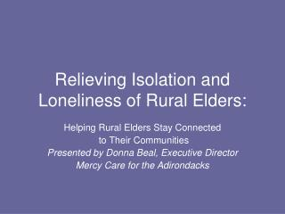 Relieving Isolation and Loneliness of Rural Elders:
