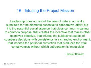 Leadership does not annul the laws of nature, nor is it a