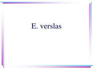 E. verslas
