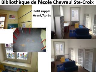 Bibliothèque de l'école Chevreul Ste-Croix