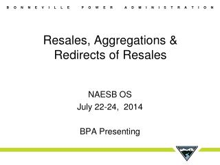 Resales, Aggregations &  Redirects of Resales
