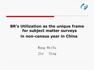 BR's Utilization as the unique frame for subject matter surveys     in non-census year in China