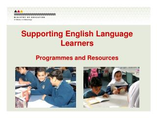 Supporting English Language Learners  Programmes and Resources