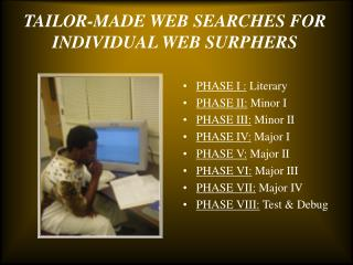 TAILOR-MADE WEB SEARCHES FOR INDIVIDUAL WEB SURPHERS