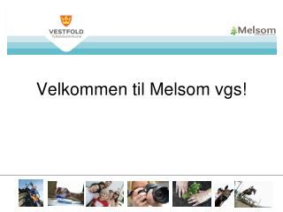 Velkommen til Melsom  vgs !