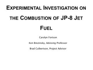 Experimental Investigation on the Combustion of JP-8 Jet Fuel