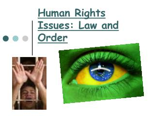 Human Rights Issues: Law and Order