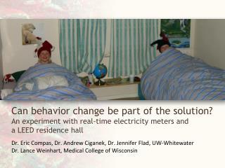 Dr. Eric Compas, Dr. Andrew Ciganek, Dr. Jennifer  Flad , UW-Whitewater