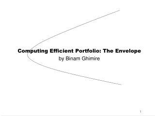 Computing Efficient Portfolio:  The  Envelope  by Binam Ghimire