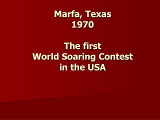 Marfa, Texas 1970 The first  World Soaring Contest  in the USA