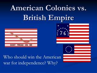 American Colonies vs. British Empire
