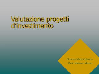 Valutazione progetti d�investimento