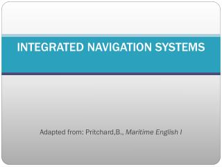 INTEGRATED NAVIGATION SYSTEMS