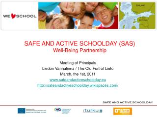 SAFE AND ACTIVE SCHOOLDAY (SAS) Well-Being Partnership