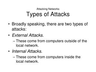 Attacking Networks Types of Attacks