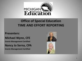 Office of Special Education TIME AND EFFORT REPORTING Presenters: Michael Wynn, CFE