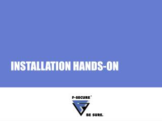 INSTALLATION HANDS-ON