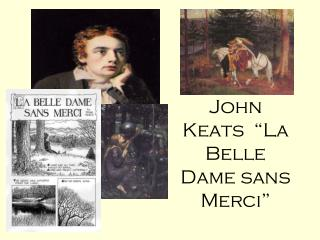 "John Keats  ""La Belle Dame sans Merci"""
