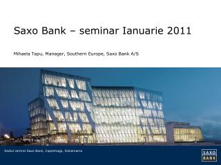 Saxo Bank – seminar Ianuarie 2011