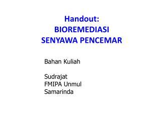 Handout: BIOREMEDIASI  SENYAWA PENCEMAR