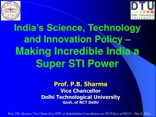 Prof PB Sharma,Vice Chancellor,Delhi Technological Universit