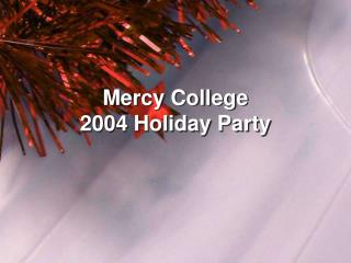 Mercy College 2004 Holiday Party