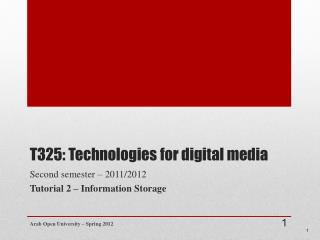 T325: Technologies for digital media